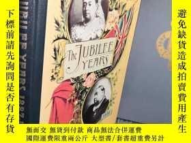 二手書博民逛書店THE罕見JUBILEE YEARS 1887-1897 大量插