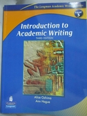 【書寶二手書T4/語言學習_YGL】Introduction to Academic Writing3/e_Alice Oshima