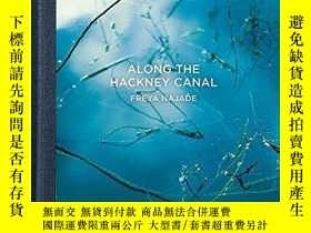 二手書博民逛書店Along罕見The Hackney CanalY360448 Freya Najade Hoxton Min