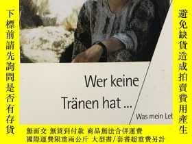 二手書博民逛書店Wer罕見Keine Tränen hat..Y436907 Ruth Pfau Verlag Herder
