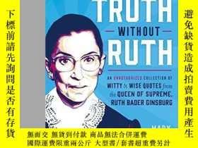 二手書博民逛書店You罕見Can t Spell Truth Without RuthY256260 Ruth Bader G