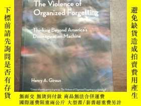 二手書博民逛書店The罕見violence of organized forgettingY366058