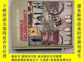 二手書博民逛書店JUVENILE罕見DELINQUENCY(16開硬精裝,一厚冊