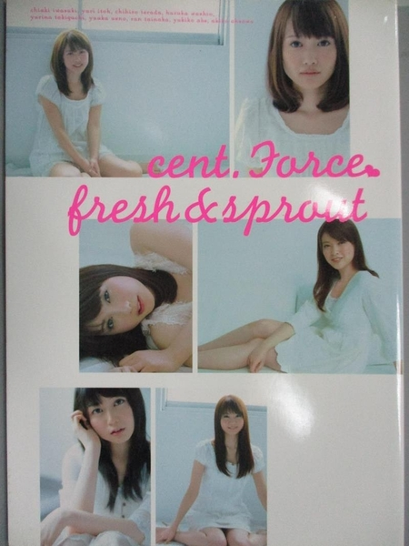 【書寶二手書T1/寫真集_YJA】Cent. Force Fresh & Sprout