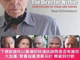 二手書博民逛書店The罕見Director Within: Storytellers of Stage and Screen-導演