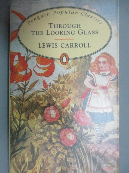 【書寶二手書T2/原文小說_NNF】Through the Looking Glass (Penguin Popular Classics)_CARROLL, LEWIS