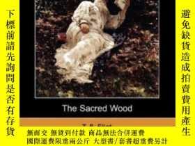 二手書博民逛書店The罕見Sacred WoodY256260 T. S. Eliot Dodo Press 出版2009