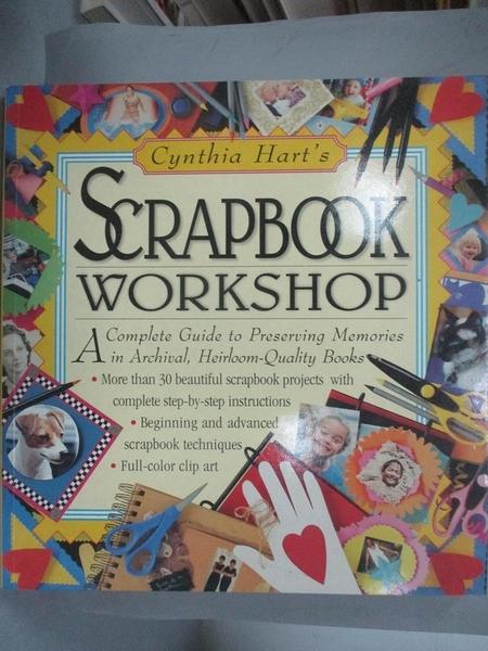 【書寶二手書T7/美工_EUU】Cynthia Hart's Scrapbook Workshop_Hart, Cynt
