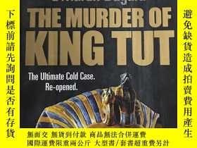 二手書博民逛書店The罕見Murder of King Tut: The Plot to Kill the Child King(