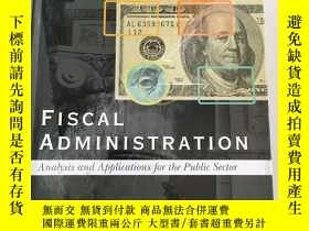 二手書博民逛書店Fiscal罕見Administration Analysis and Applications for the