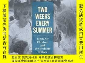 二手書博民逛書店Two罕見Weeks Every SummerY256260 Tobin Miller Shearer Cor