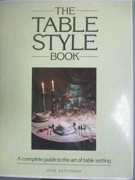 【書寶二手書T4/設計_EVN】The Table Style Book_Jane Pettigrew