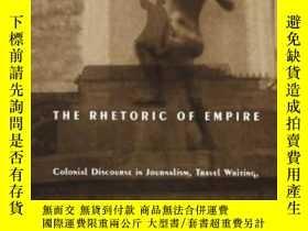 二手書博民逛書店The罕見Rhetoric Of Empire-帝國的修辭Y436638 David Spurr Duke U