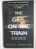 【書寶二手書T9/原文書_EP9】The Girl on the Train_Paula Hawkins