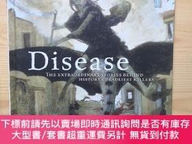 二手書博民逛書店Disease:The罕見Extraordinary Stories Behind History s Deadl