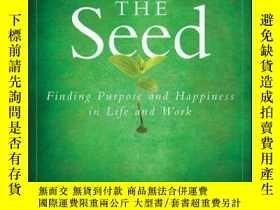 二手書博民逛書店The罕見Seed: Finding Purpose and Happiness in Life and Work