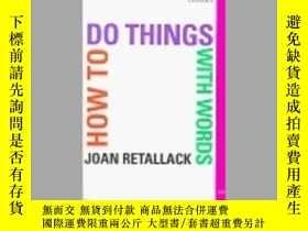 二手書博民逛書店How罕見To Do Things With WordsY256260 Joan Retallack Sun