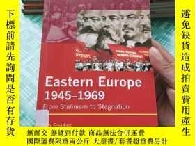 二手書博民逛書店Eastern罕見Europe 1945-1969 From Stalinism to StagnationY
