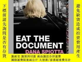 二手書博民逛書店Dana罕見Spiotta:Eat The Document (National Book Award Final