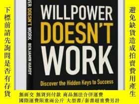 二手書博民逛書店意誌力不管用罕見Willpower Doesn t Work: Discover the Hidden Key