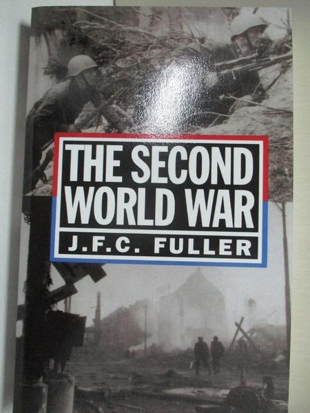 【書寶二手書T1/歷史_KOL】The Second World War, 1939-45_Fuller, J. F. C.
