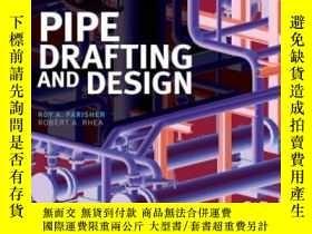 二手書博民逛書店Pipe罕見Drafting And Design Third Edition-管道制圖與設計第三版Y4366
