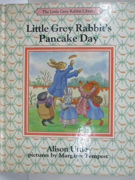 【書寶二手書T9/少年童書_AAD】Little Grey Rabbit s Pancake Day_Alison Uttley