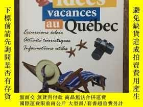 二手書博民逛書店101罕見Idées Vacances Au Québec: Excursions Éclair, Attrait