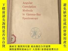 二手書博民逛書店angular罕見correlation methods in grammar-ray spectroscopy(