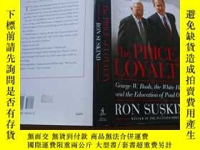 二手書博民逛書店The罕見Price of Loyalty: George W. Bush, the White House, a