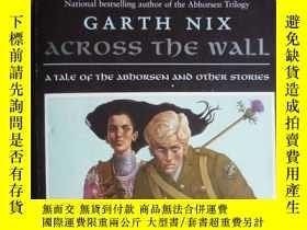 二手書博民逛書店across罕見the wall:A Tale of the Abhorsen and Other Stories
