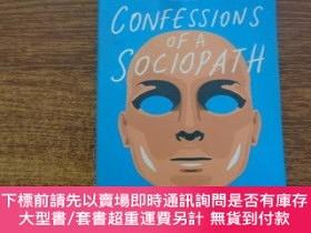二手書博民逛書店Confessions罕見of a Sociopath: A Life Spent Hiding in Plain