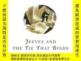 二手書博民逛書店Jeeves罕見And The Tie That BindsY255562 Wodehouse, P. G.