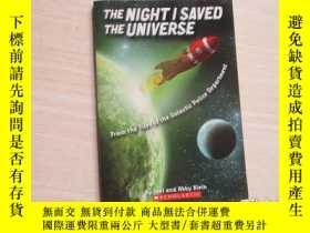 二手書博民逛書店THE罕見NIGHT I SAVED THE UNIVERSE【