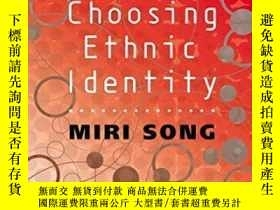 二手書博民逛書店Choosing罕見Ethnic IdentityY307751 Miri Song Polity, 2003