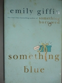 【書寶二手書T3/原文小說_HSU】Something Blue_Giffin, Emily