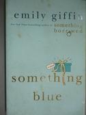 【書寶二手書T6/原文小說_HSU】Something Blue_Giffin, Emily