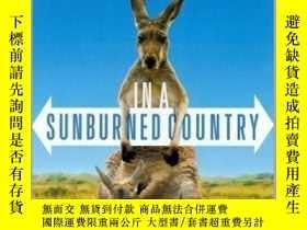 二手書博民逛書店In罕見A Sunburned Country-在一個被太陽曬傷的國家Y436638 Bill Bryson