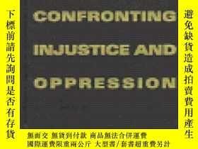 二手書博民逛書店Confronting罕見Injustice And Oppression-面對不公正和壓迫Y436638 D