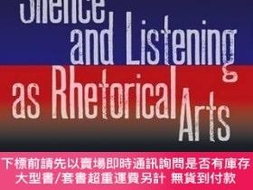 二手書博民逛書店Silence罕見And Listening As Rhetorical ArtsY255174 Glenn,