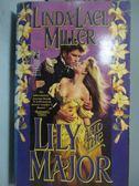 【書寶二手書T9/原文小說_LPE】Linda Lael Miller_Lily and the Major