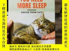 二手書博民逛書店YOU罕見NEED MORE SLEEP(ADVICE FROM