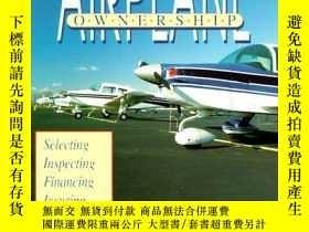 二手書博民逛書店Airplane罕見Ownership-飛機所有權Y443421 Ronald J. Wanttaj...