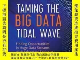 二手書博民逛書店Taming罕見The Big Data Tidal Wave: Finding Opportunities in