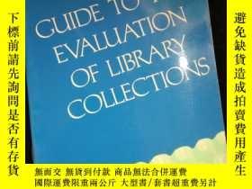 二手書博民逛書店GUIDE罕見TO THE EVALUATION OF LIBRARY COLLECTIONSY16149