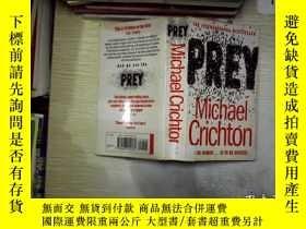 二手書博民逛書店Prey罕見by Michael Crichton邁克爾·克裏頓的《獵物》.Y261116