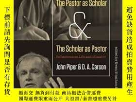 二手書博民逛書店The罕見Pastor As Scholar And The Scholar As PastorY364682