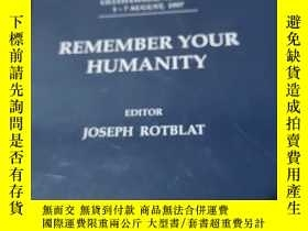 二手書博民逛書店REMEMBER罕見YOUR HUMANITYY405365 JOSEPH ROTBLAT world sci
