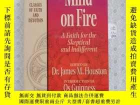 二手書博民逛書店大32開英文原版罕見Mind on fire : A faith for the skeptical and in