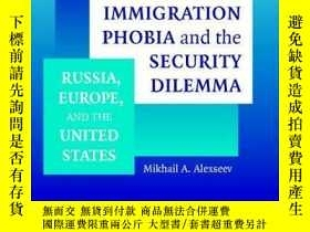 二手書博民逛書店Immigration罕見Phobia And The Security DilemmaY256260 Mik